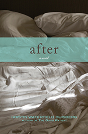 After: a novel by Kristin Waterfield Duisberg