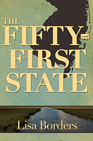 The Fifty-First State: a novel by Lisa Borders