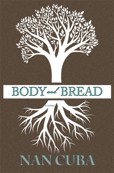 Body and Bread: a novel by Nan Cuba