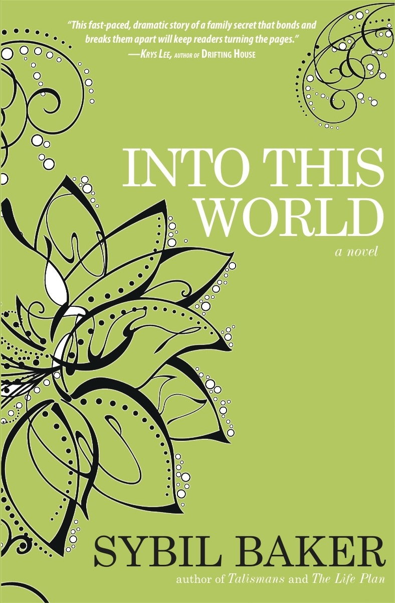 Into This World: A novel by Sybil Baker