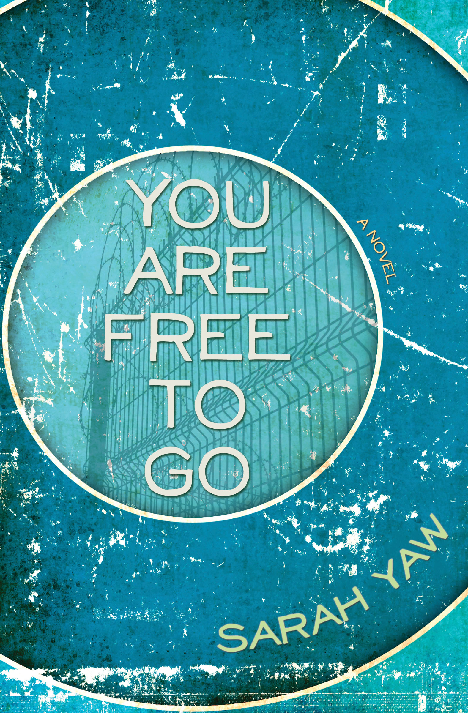 You Are Free to Go, a novel by Sarah Yaw
